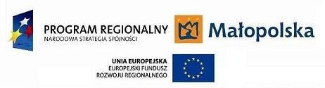 Projekt współfinansowany przez Unię Europejską w ramach Małopolskiego Regionalnego Programu Operacyjnego na lata 2007 – 2013