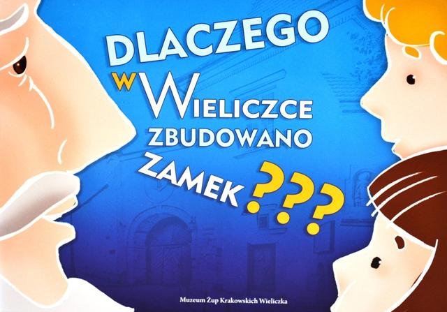 Dlaczego w Wieliczce wybudowano zamek ?