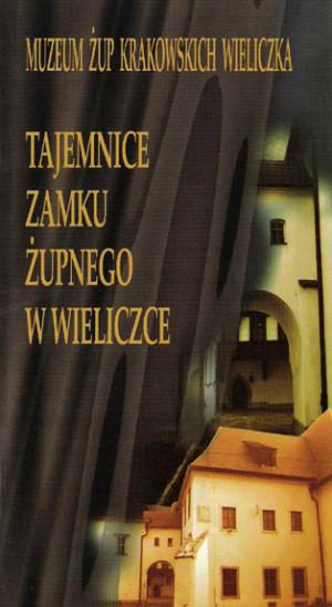 Tajemnice Zamku Żupnego, Muzeum Żup Krakowskich Wieliczka