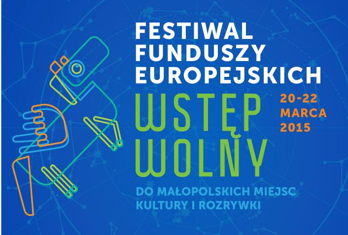 Festiwal Funduszy Europejskich. Wstęp Wolny.