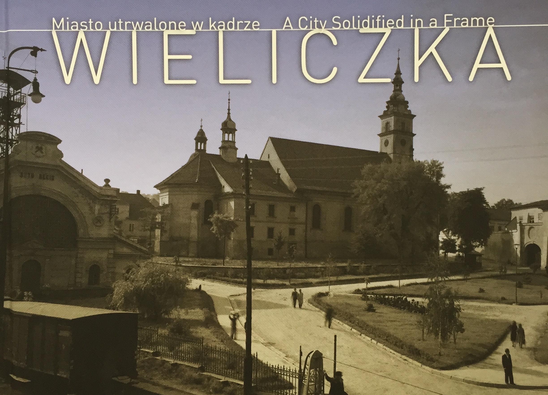 Album: Wieliczka. Miasto utrwalone w kadrze.